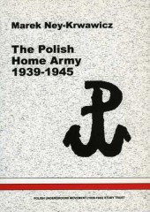 Marek Ney Krwawicz, The Polish Home Army 1939-1945